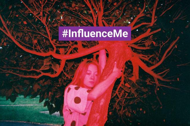 Influence me